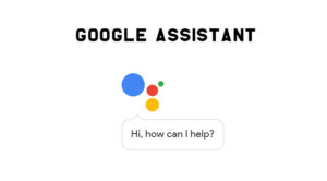 Google Assistant Complete Explanation In Detail