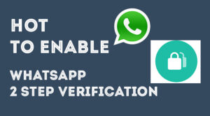How To Enable 2 step verification In WhatsApp(Complete Guide)