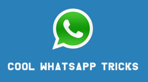15 Cool Whatsapp Tricks And Tips That You Should Know